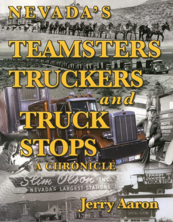 Nevada's Teamsters Truckers And Truck Stops A Chronicle