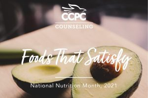 foods-that-satisfy-national-nutrition-month-ccpc-counseling