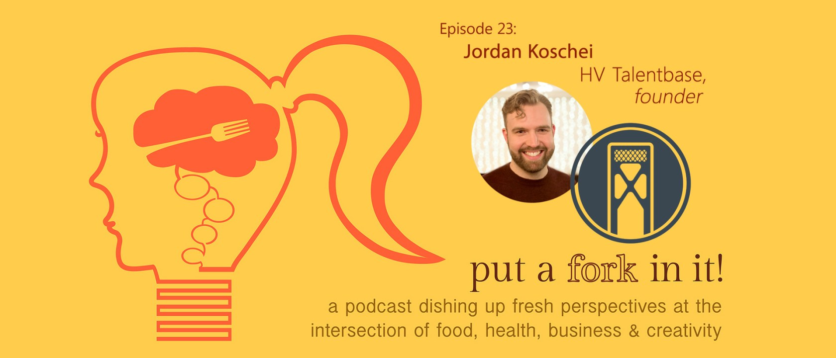 Jordan Koschei, Hudson Valley Talentbase on Put a Fork In It Podcast