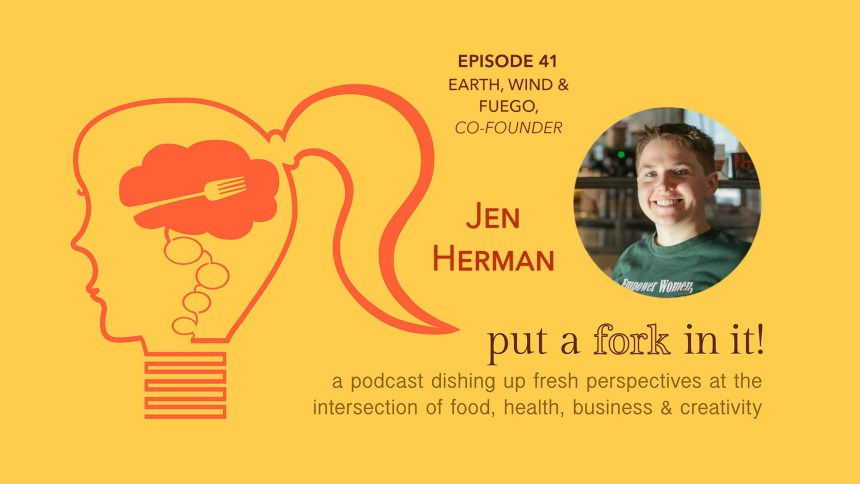 Jen Herman on Put a Fork In It Podcast