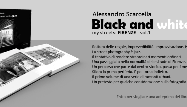 Black and white JAZZ – my streets: FIRENZE – il libro