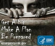 Get A Kit,    Make A Plan, Be Prepared. emergency.cdc.gov
