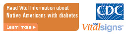 Learn Vital Information about Native Americans with diabetes-related kidney disease