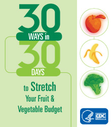 30 ways in 30 days to stretch your fruit and vegetable budget.