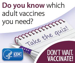 Adolescent and Adult Vaccine Quiz.