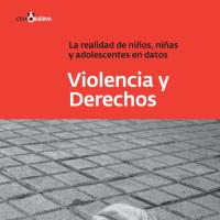 Violencia y Derechos. La realidad de NNA en datos