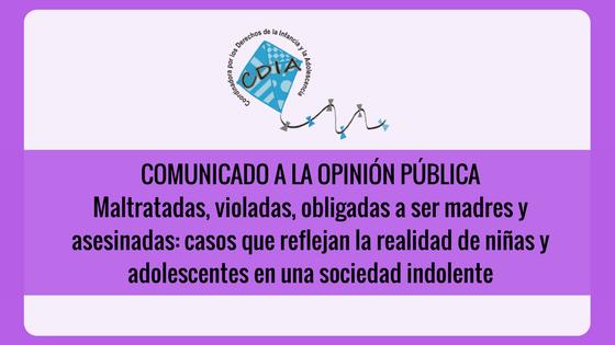COMUNICADO:Maltratadas, violadas, obligadas a ser madres y asesinadas: casos que reflejanla realidad de niñas y adolescentes en una sociedad indolente