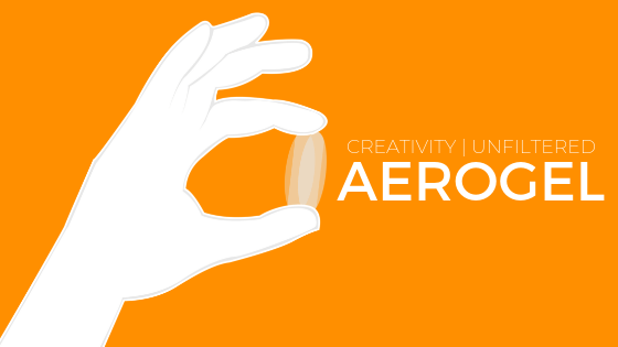 Read more about the article Creativity | Unfiltered: Aerogel