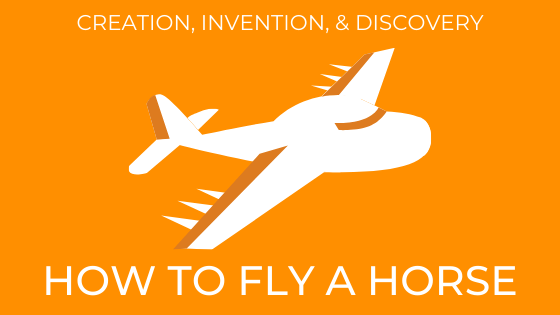 Creativity | Unfiltered: How to Fly a Horse
