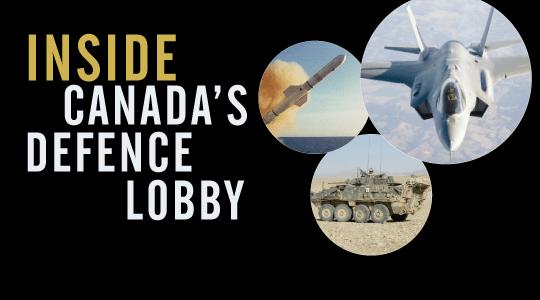 Inside Canada's Defence Lobby