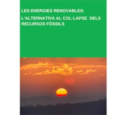 Les energies renovables: L'alternativa al col·lapse dels recursos fòssils