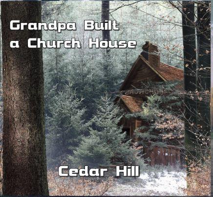 Grandpa Built a Church House