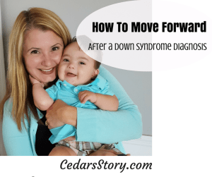 How to get over a Down Syndrome diagnosis and move on