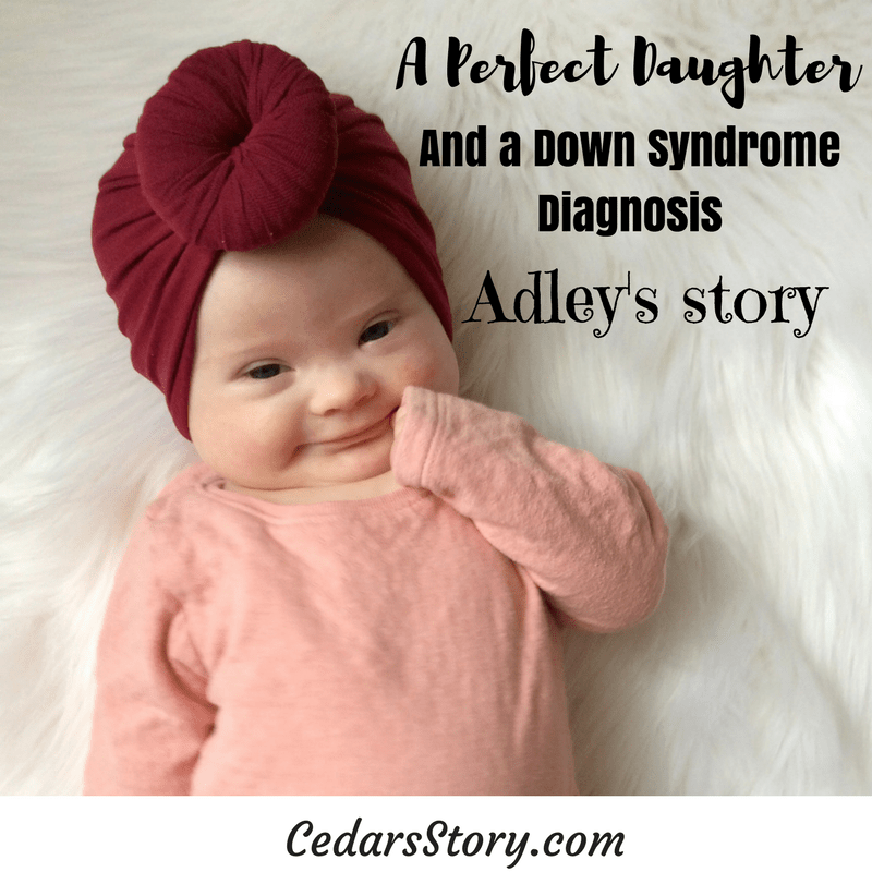 d1a32afab4bf A Perfect Daughter and a Down Syndrome diagnosis