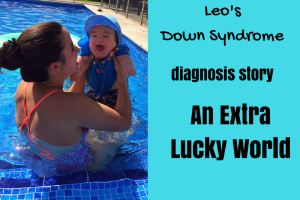 Leo's Down Syndrome Diagnosis Story- An Extra Lucky World