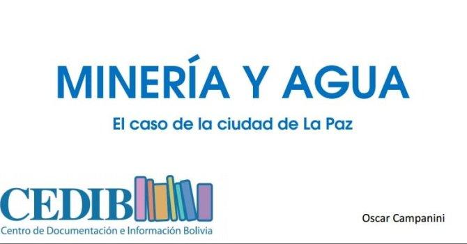 Contaminación del agua por minería en Bolivia. Oscar Campanini, CEDIB.