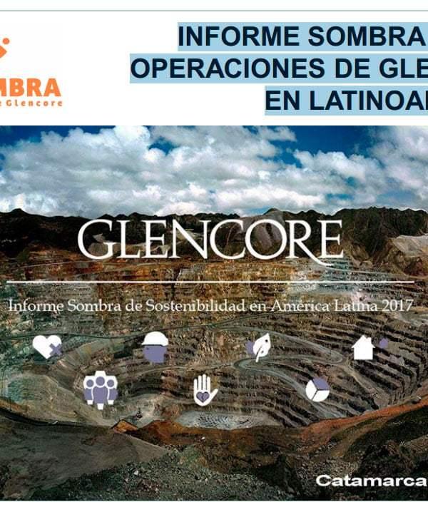 Informe sobre las operaciones de Glencore en Latinoamérica