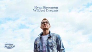 Photo of DOWNLOAD: Ryan Stevenson – Wildest Dreams (Mp3 & Lyrics)