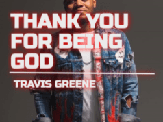 Thank You for being God Travis Greene mp3