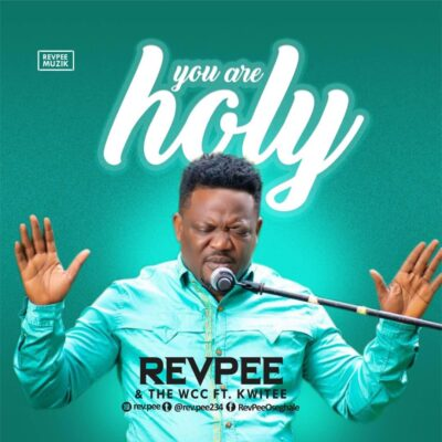REVPEE & WCC - You Are Holy Ft. K Witee