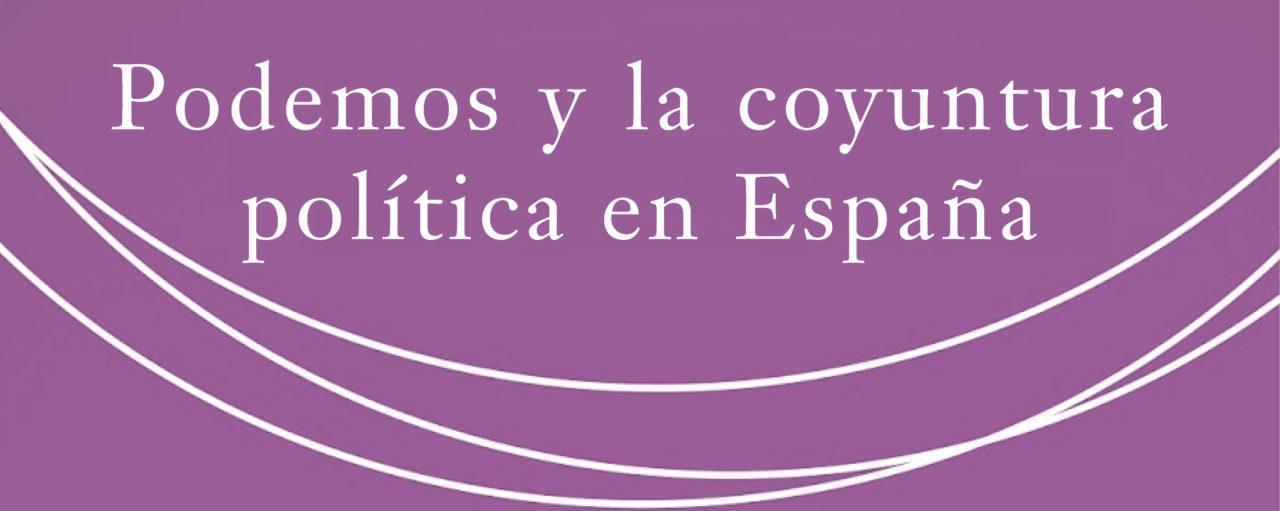 Conferencia: Podemos y la coyuntura política de España