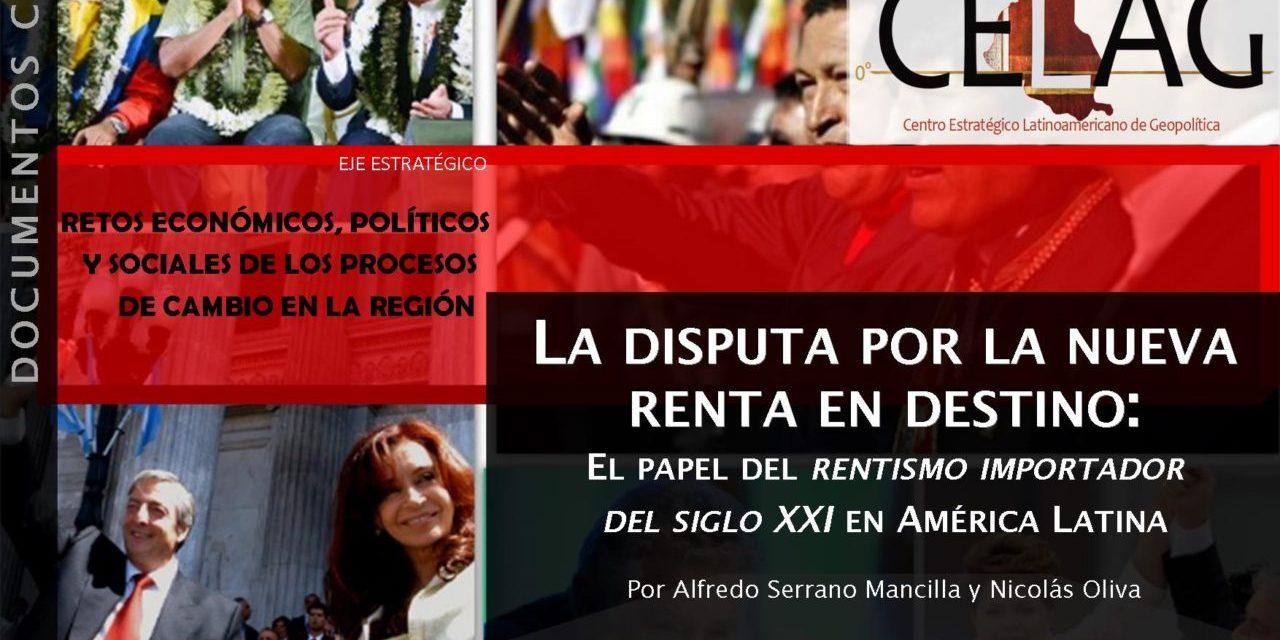 La disputa por la renta en destino: El papel del rentismo importador del siglo XXI en América Latina (por Alfredo Serrano Mancilla y Nicolás Oliva)