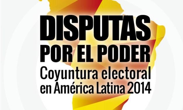 Disputas por el poder: Coyuntura electoral en América Latina 2014