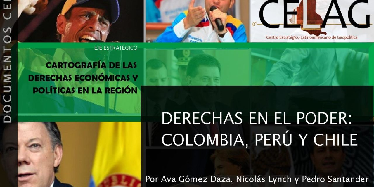 Derechas en el Poder: los casos de Colombia, Perú y Chile (por Ava Gómez Daza, Nicolás Lynch y Pedro Santander)