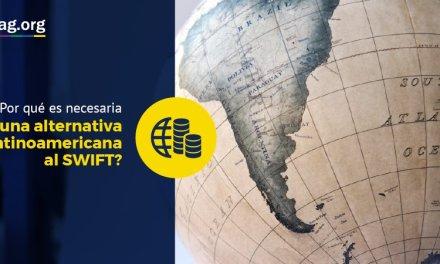 ¿Por qué es necesaria una alternativa latinoamericana al SWIFT?
