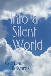Surrender to God Margaret Kazmierczak's review of Into a Slient World by Carmina Edwards