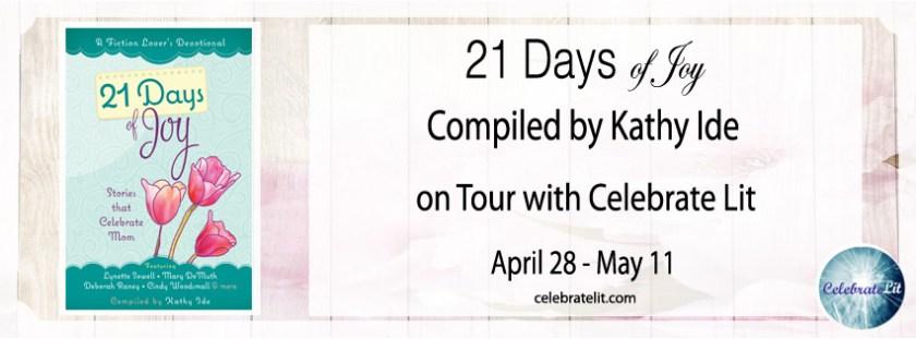 Margaret Kazmierczak reviews 21 Days of Joy Compiled by Kathy Ide