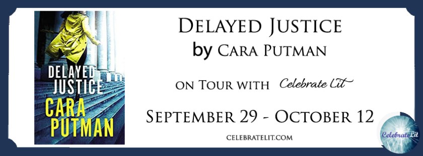 Margaret Kazmierczak reviews Delayed Justice by Cara Putman