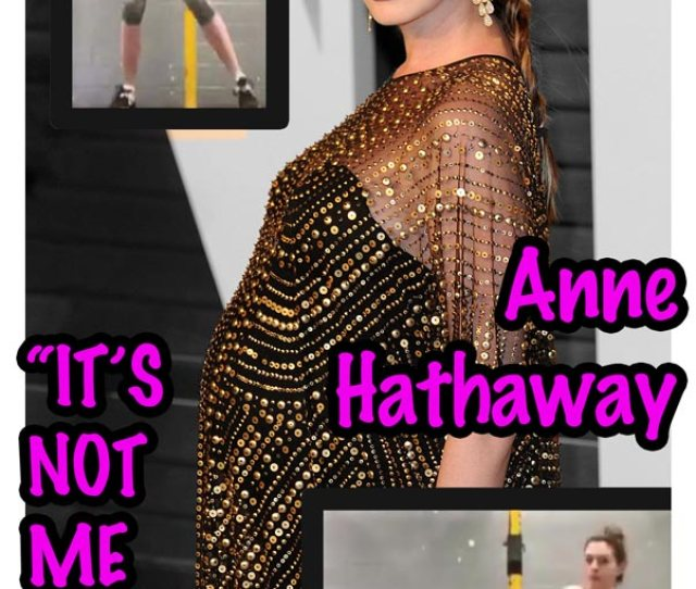 Anne Hathaway Preempts Fat Shamers By Saying Shes Gaining Weight For A Film Role  F F F B F F F Bb  E  A Celebrity Wotnot