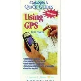 Captain's Quick Guides-Using GPS