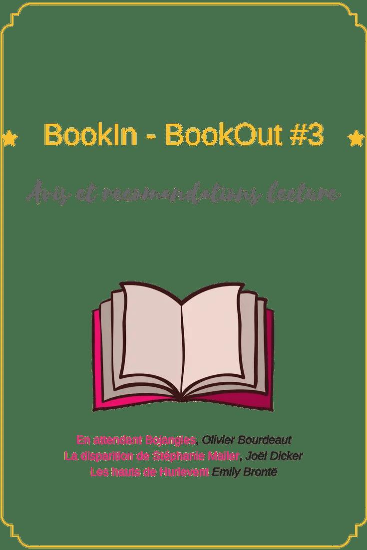 Découvrez dans ce 3e BookIn - BookOut mon avis sur les dernières lectures.