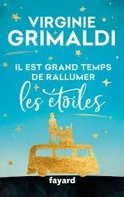 Il est grand temps de rallumer les étoiles - Virginie Grimaldi: avis et recommandation