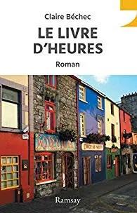 Le livre d'Heures - Claire Béchec: avis et recommandation