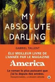 My absolute darling - Gabriel Tallent: avis et recommandation