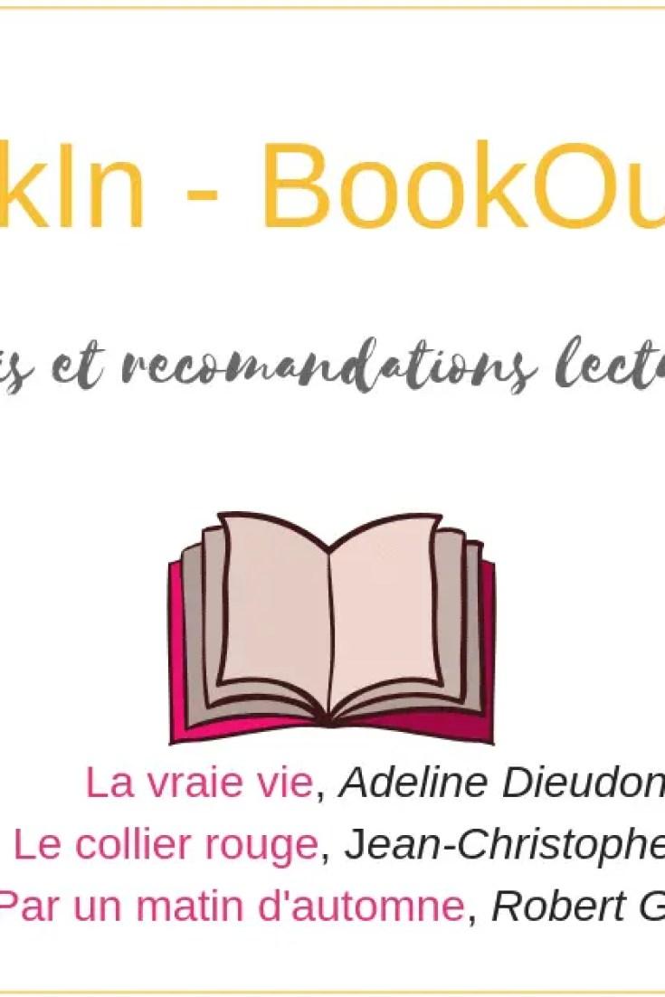 Découvrez dans ce 5e BookIn - BookOut mon avis sur les dernières lectures (La Vraie vie / Le Collier rouge / Par un matin d'automne)