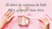 20 idées de cadeaux de Noël 100% green et bien-être