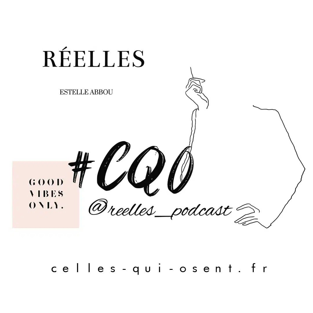 estelle-abbou-reelles-podcast-cellesquiosent-CQO