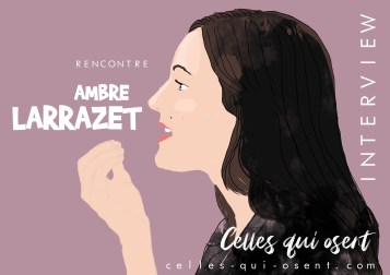 ambre-larrazet-interview-cellesquiosent-CQO