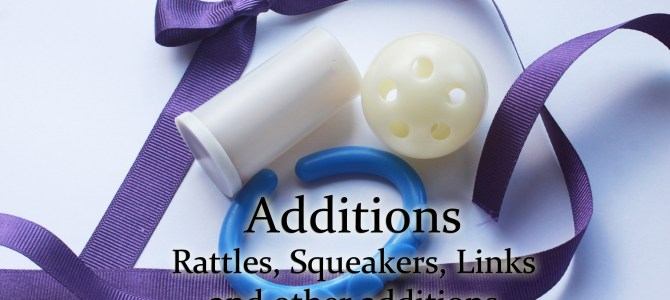 Rattles, Squeakers, Link loops and other additions
