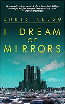 Review: I Dream of Mirrors by Chris Kelso - Cemetery Dance