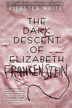 Cover of the book The Dark Descent of Elizabeth Frankenstein by Kiersten White