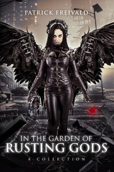 Cover of In the Garden of Rusting Gods