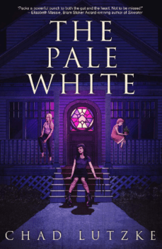 Cover of The Pale White by Chad Lutzke