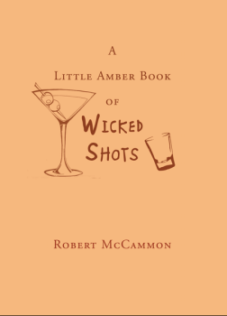 cover of A Little Amber Book of Wicked Shots by Robert McCammon