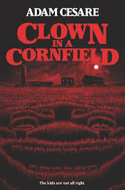 cover of Clown in a Cornfield by Adam Cesare