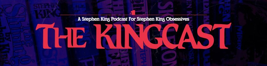 blue banner image that says The Kingcast The Stephen King Podcast for Stephen King Obsessives
